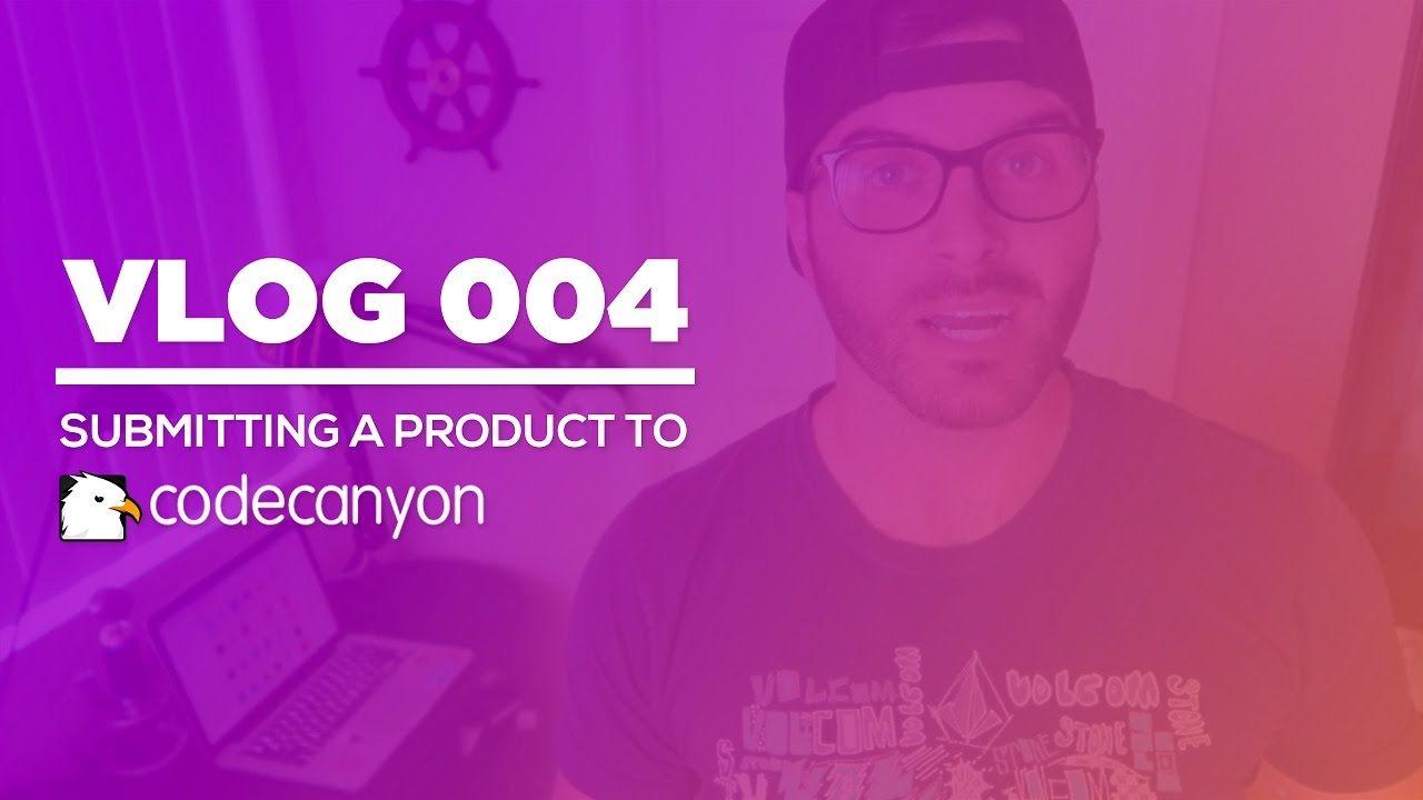 Vlog 004 - Submitting a Product to CodeCanyon