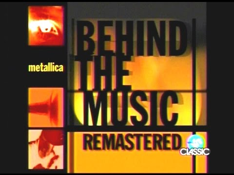 Metallica - VH1 Behind the Music Remastered (2009) [Full TV Special]