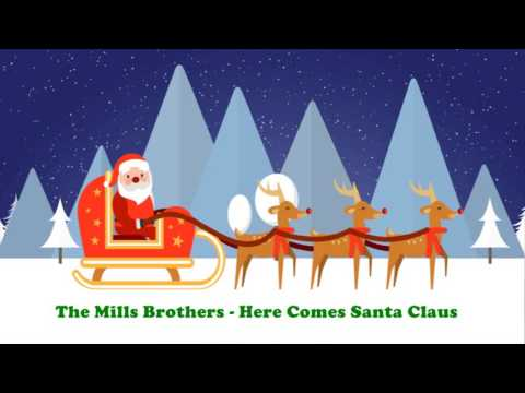 The Mills Brothers - Here Comes Santa Claus (Original Christmas Songs) Full Album