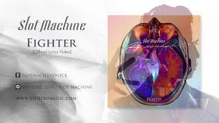 Slot Machine - Fighter [Official Lyrics Video]