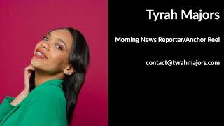 Tyrah Majors Reporter/Anchor Reel 2020