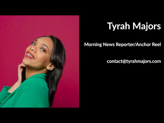 Tyrah Majors Reporter/Anchor Reel 2020