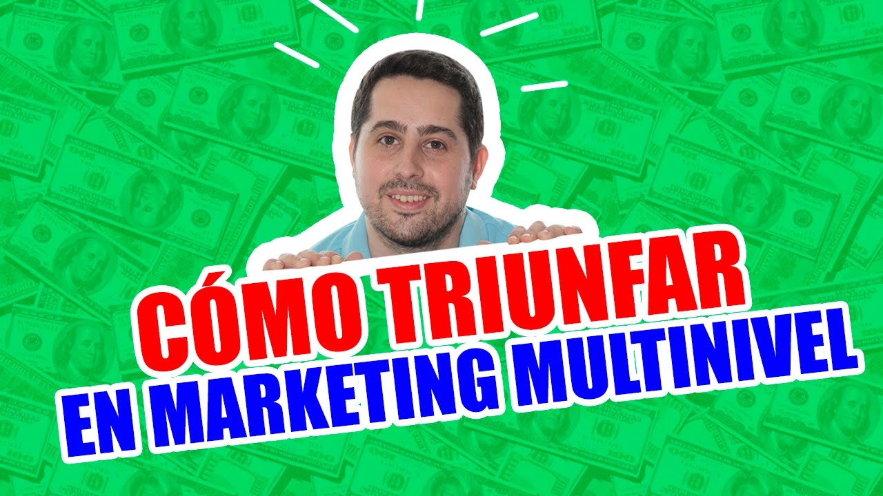 7 Consejos Para Triunfar En Marketing Multinivel