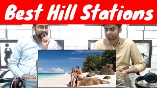 Pakistani Reaction To | Top 10 Best Hill Stations in India - Most Beautiful Hill Station | REACTION