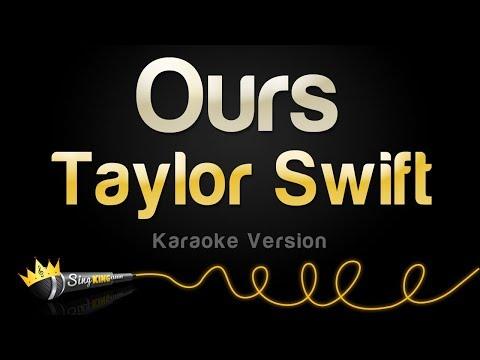 Taylor Swift - Ours (Karaoke Version)