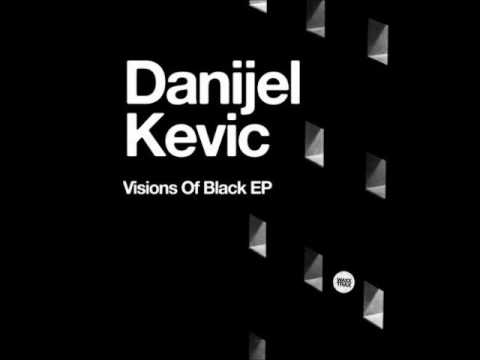 Danijel Kevic - Vision of Black (original mix)