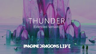 "Imagine Dragons - ""Thunder"" (Extended Version)"