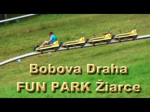 Bobova Draha FUN PARK Žiarce Slovakia