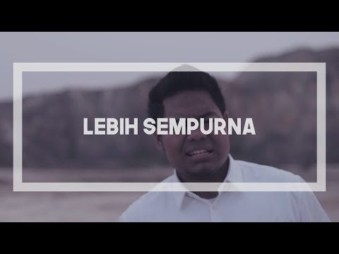 Syamel - Lebih Sempurna (Lirik Video)