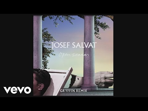 Josef Salvat - Open Season (Gryffin Remix) [Official Audio]