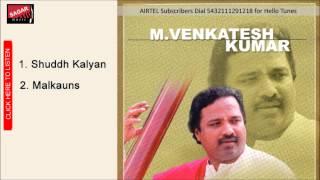 Hindustani Classical Vocal | Malkauns | M.Venkatesh Kumar.