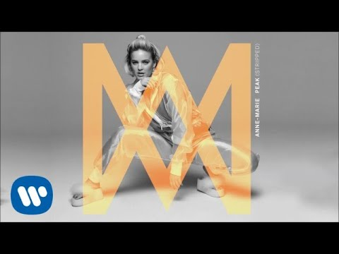 Anne-Marie - Peak (Stripped) [Official Audio]