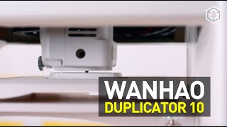 Wanhao Duplicator 10 3D Printer Review