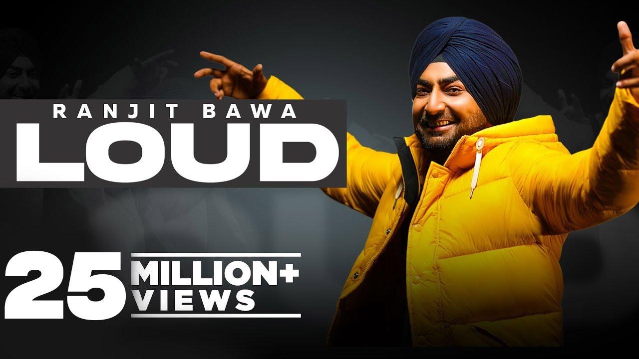 Loud (Official Video) Ranjit Bawa   Desi Crew   New Punjabi Songs 2021   Latest Punjabi Songs 2021