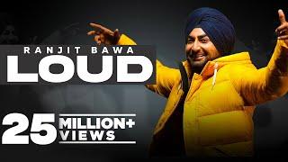 Loud (Official Video) Ranjit Bawa | Desi Crew | New Punjabi Songs 2021 | Latest Punjabi Songs 2021