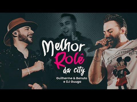 Guilherme e Benuto – Melhor Rolê Da City ft. Dj Guuga