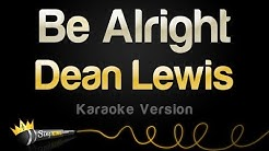Dean Lewis - Be Alright (Karaoke Version)