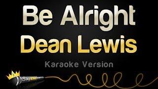 Baixar Dean Lewis - Be Alright (Karaoke Version)