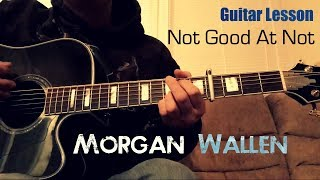 Guitar Lesson Not Good At Not Morgan Wallen