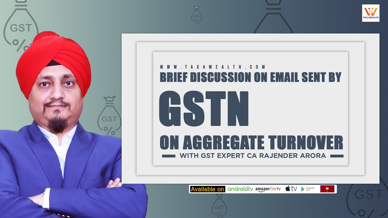 GSTN : Brief Discussion on Email Sent by GSTN on Aggregate Turnover with CA Rajender Arora