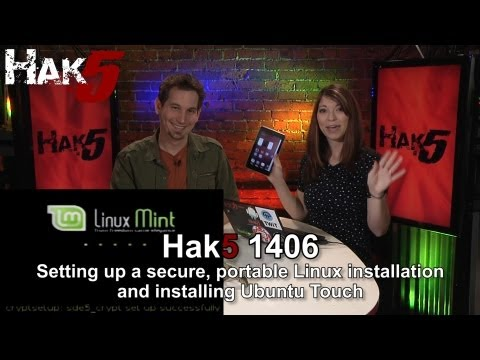 Hak5 1406, Setting up a secure, portable Linux installation and installing Ubuntu Touch