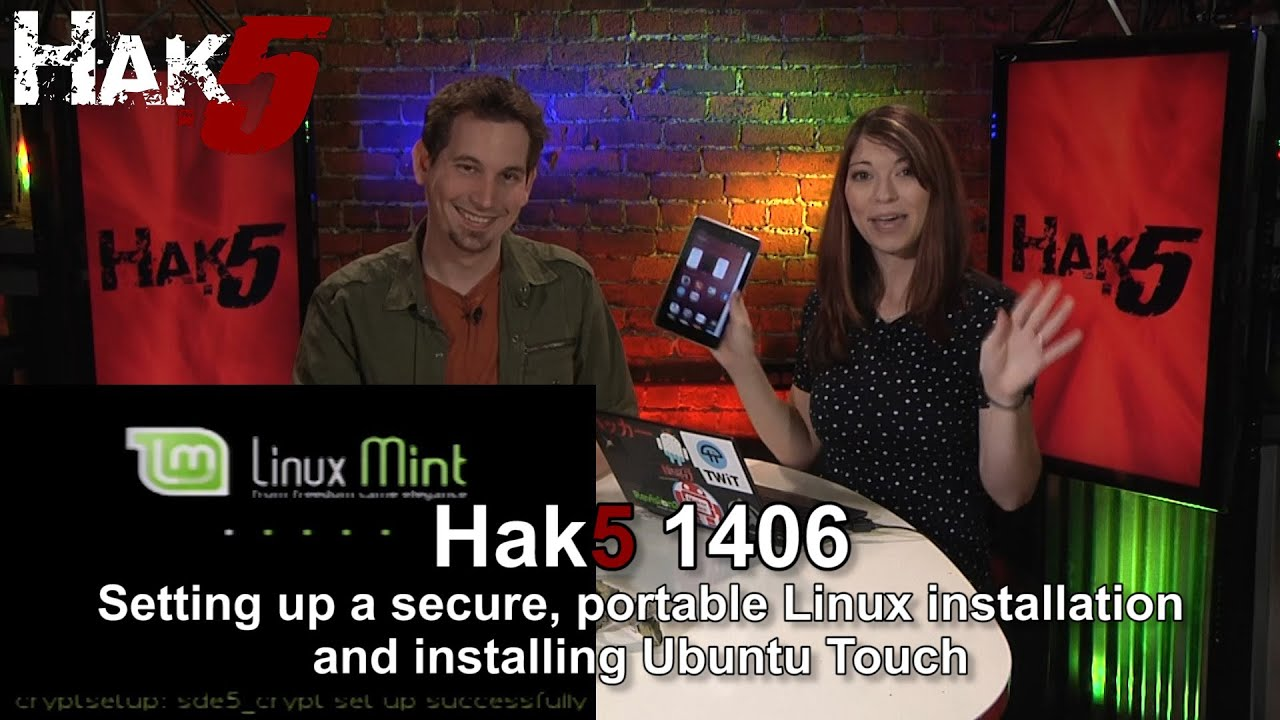 Hak5 1406 – Setting up a secure, portable Linux installation