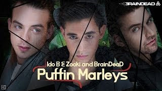 Ido B & Zooki and BrainDeaD - Puffin Marleys