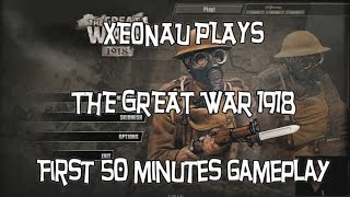 The Great War 1918 (PC) - First 50 minutes gameplay