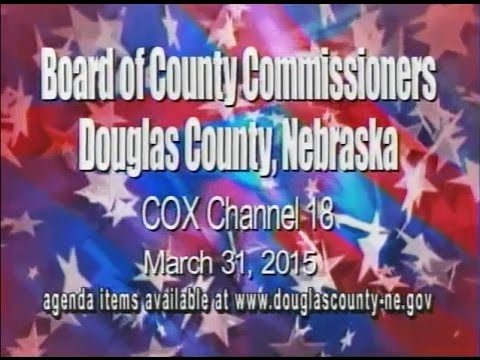 Board of County Commissioners, Douglas County Nebraska, March 31, 2015 Meeting