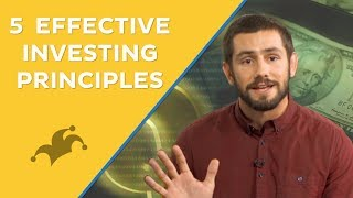 How to Invest: 5 Effe¢tive Investing Principles
