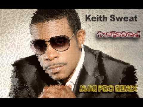 Keith Sweat -  Twisted (M&N PRO REMIX)[2015]