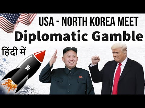 President Trump to meet Kim Jong un - Diplomatic Gamble - Current Affairs 2018 in Hindi