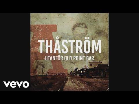Thåström  Old Point Bar Audio