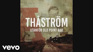 Thåström - Old Point Bar (Audio)