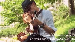 """John Kline""(Shack cover)@river side,Tokyo.Sep.2016.by ukurie moncertina"