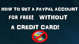 HOW TO GET PAYPAL ACCOUNT WITHOUT CREDIT CARD 2016!!