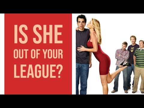 dating girl out of league