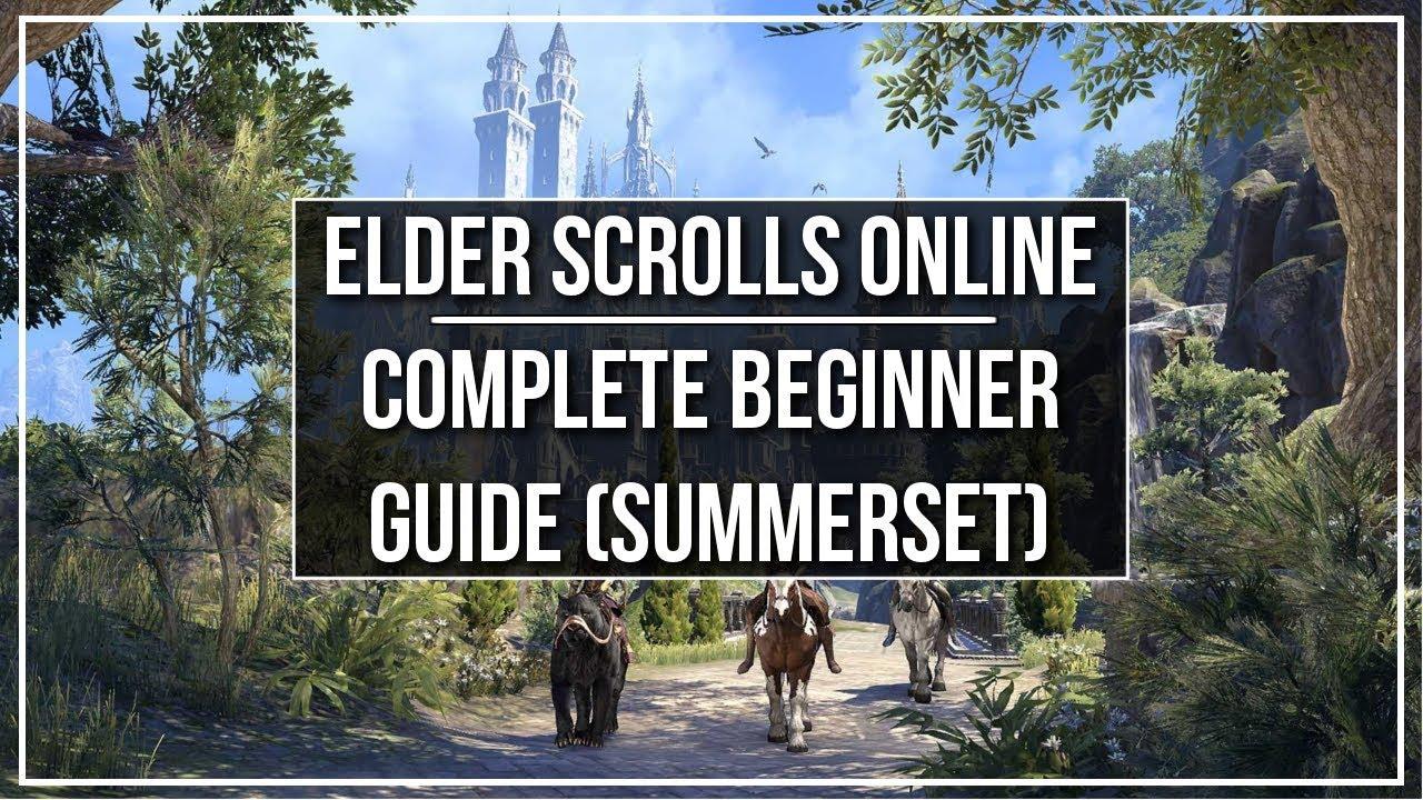 Elder Scrolls Online Complete Beginner Guide (Summerset Isles Patch)