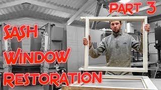 Making Replacement Sashes: Part 3 (Sash Window Restoration)