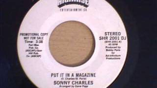 SONNY CHARLES - PUT IT IN A MAGAZINE