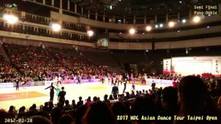2017 WDC Asian Dance Tour Taipei Open - Open Pro  Latin - Semi Final - Paso Doble