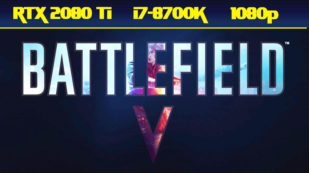 RTX 2080 Ti Battlefield 5 1080p | Ultra Settings | i7 8700K