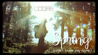LOGAR - Spring (doesn't know my name)