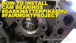 How To Install Cam Bearings #DarkMatterPikachu #FairmontProject