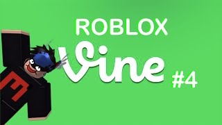 Roblox Vine Compilation (Part 4)