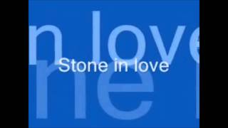 Stone in Love with Lyrics