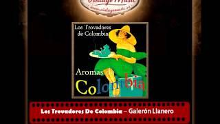 Los Trovadores De Colombia – Galerón Llanero (Galerón)