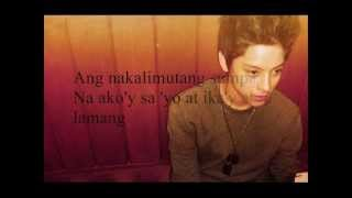 Repeat youtube video Ako'y Sa'yo At Ika'y Akin Lamang - Daniel Padilla (Lyrics)