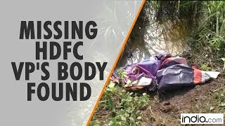 Missing HDFC VP's Body Found, Accused Arrested