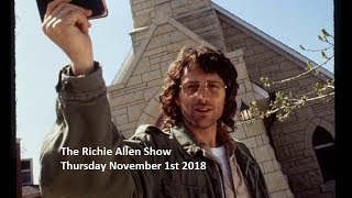 The Richie Allen Show - Thursday November 1st 2018